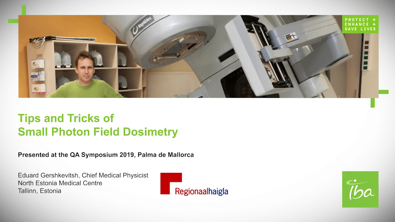 Webinar Presentation Eduard Gershkevitsh, Chief Medical Physicist Small Field Dosimetry