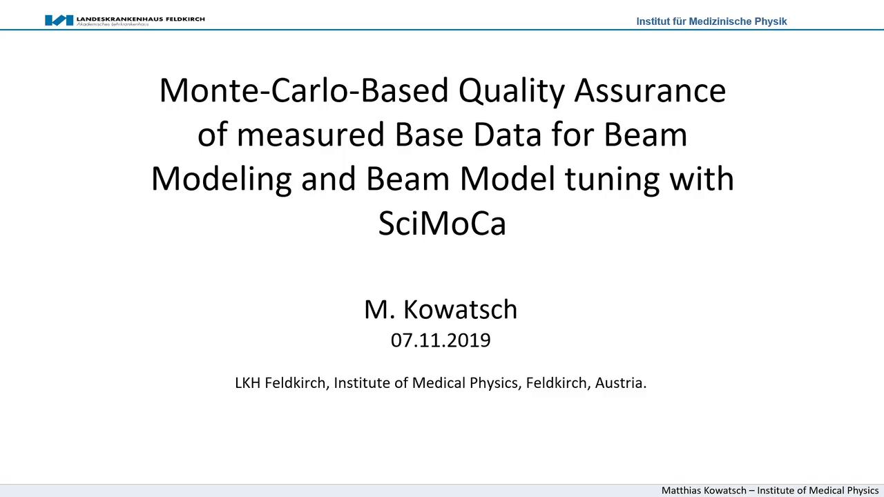 Webinar Presentation M. Kowatsch Senior Medical Physics Base Data for Beam Modelling with SciMoCa